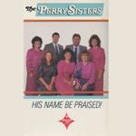 perrysisters1988hisnamebepraised150